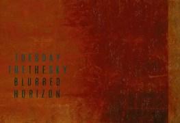 "horizon - REVIEW: TUESDAY THE SKY - ""The Blurred Horizon"""