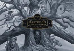 "Mastodon - REVIEW: MASTODON - ""Hushed And Grim"""