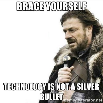 technology not a silver bullet