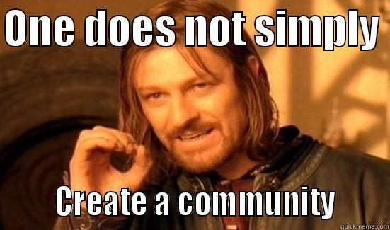 one does not simply create a community of writers