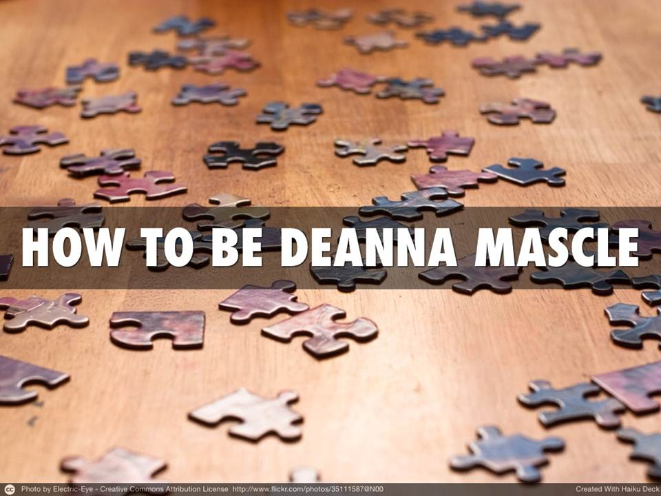 How To Be Deanna Mascle