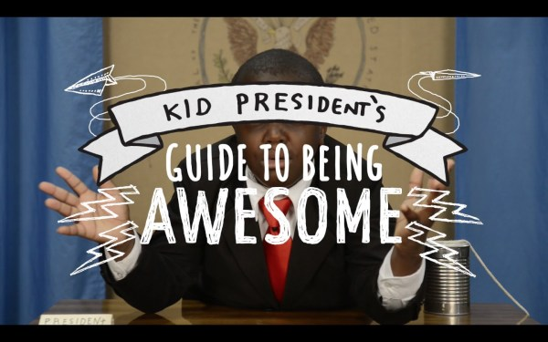 kid-presidents-guide-to-being-awesome