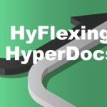 Why I'm HyFlexing My HyperDocs This Fall