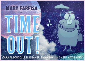 Mary Farfisa's Outer Space Adventures: Episode 10: Time Out!