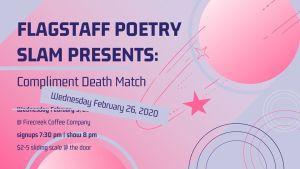 Compliment Death Match - Date Change FEB 26TH @ Firecreek Coffee Company