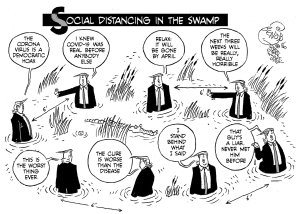 SOCIAL DISTANCING IN THE SWAMP Trump stands (six feet) behind everything he's said. By Khalil Bendib | April 8, 2020