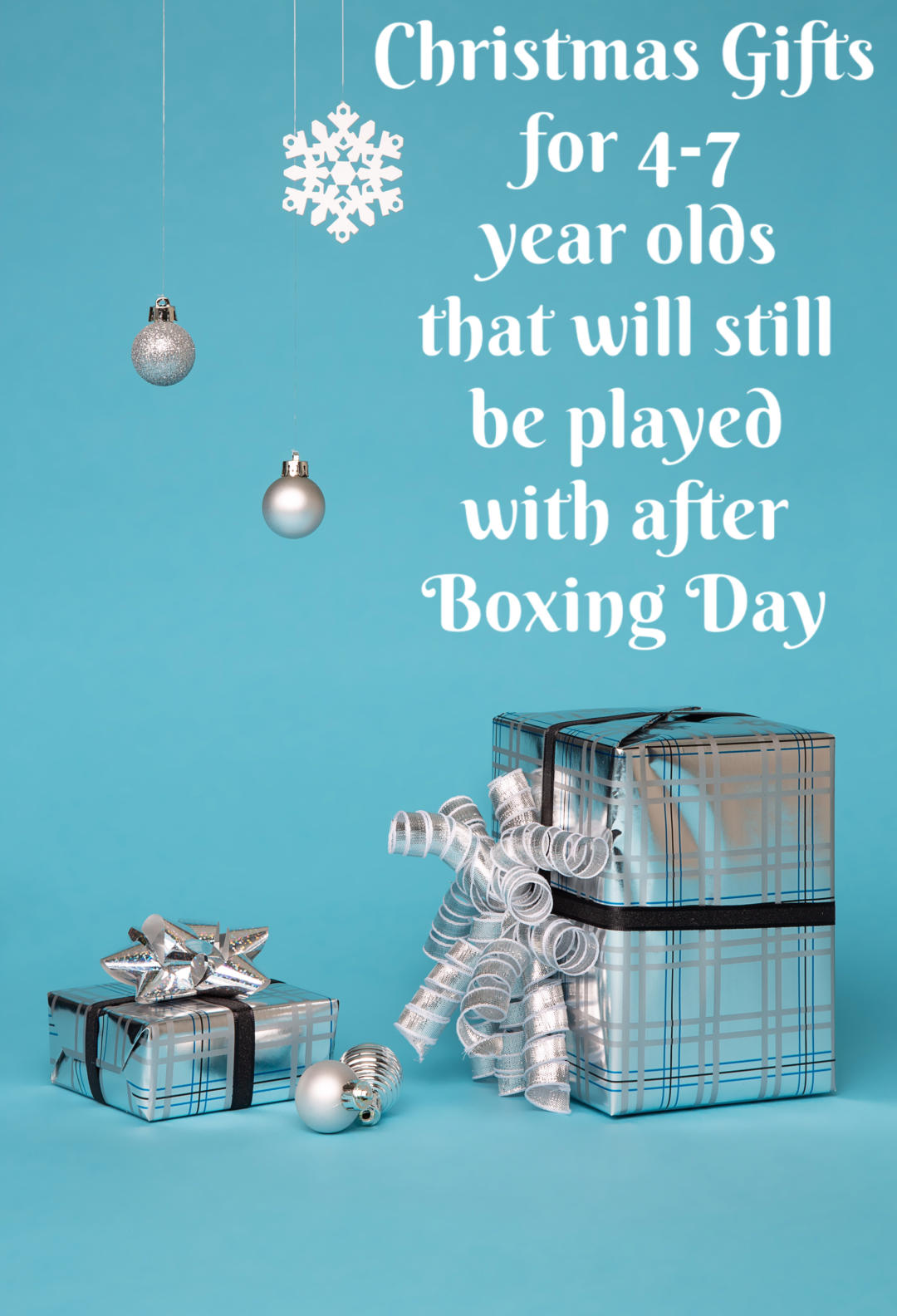 Christmas gifts for 4-7 year olds that will be played with after Boxing day