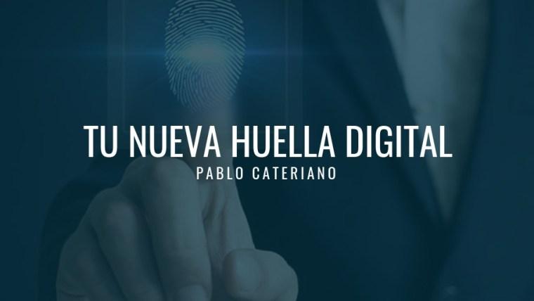 Tu nueva huella digital