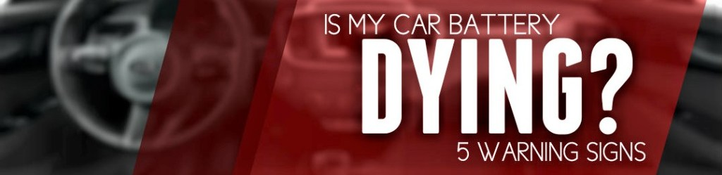 Is My Car Battery Dying? 5 Warning Signs.