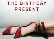 The Birthday Present unwraps itself slowly