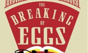 Jim Powell's debut novel The Breaking Of Eggs shows ambition