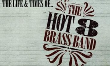 The Hot 8 Brass Band's The Life and Times Of…is brassy party music