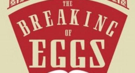 The Breaking Of Eggs, Jim Powell