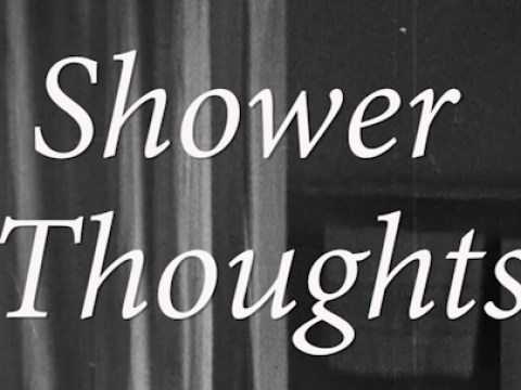 This video of 10 thoughts we all have in the shower will make you question everything
