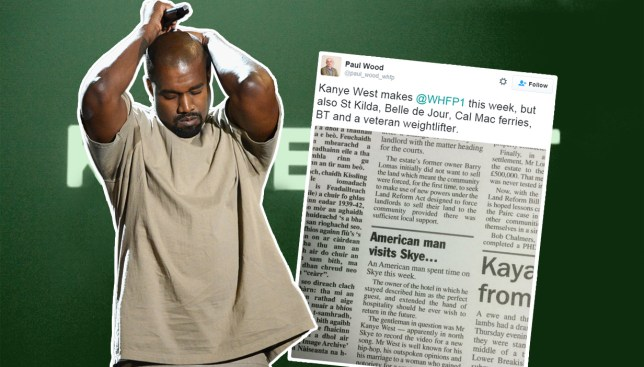The Isle Of Skye local paper was having none of Kanye West's visit Credit: Getty Images/Twitter/Metro