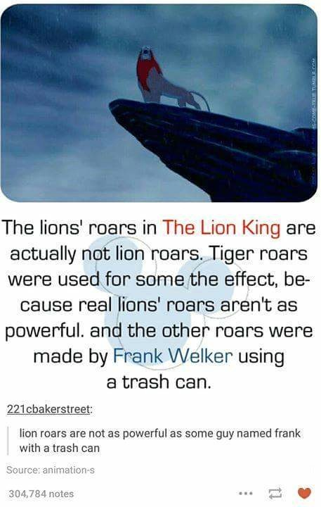 The Lion King roars were actually tigers or were made by Frank