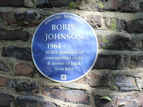 A protester has put a blue plaque outside Boris' house to commemorate his 'destruction'