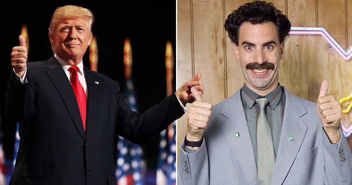 Donald Trump and Borat have more in common than you might think