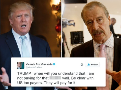 Mexico's ex-president says we're 'not paying for that f*****g wall'