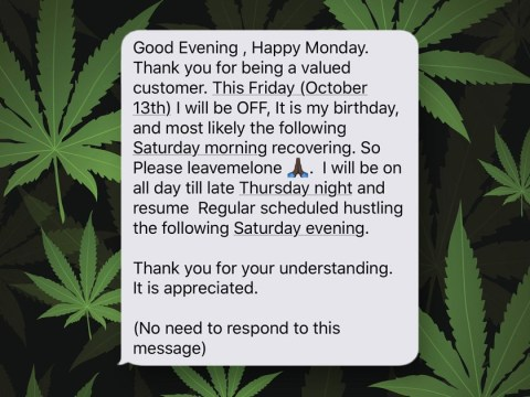 Dealer's automated text refusing to sell weed on his birthday is brilliant