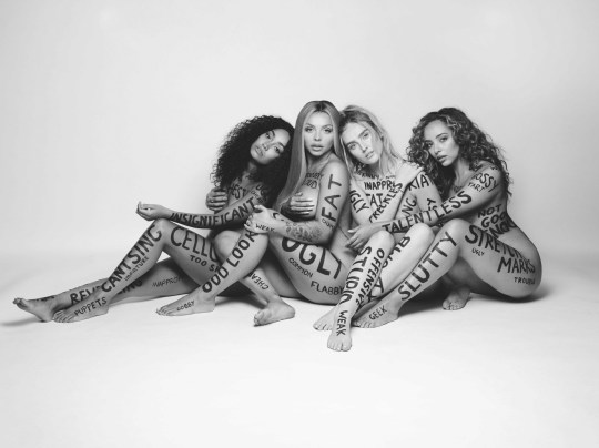 A naked shot of Little Mix This image is taken from the upcoming video to new song 'Strip', which is taken from Little Mix's brand new album 'LM5'. Released this Friday, the video is co-directed by Little Mix with renowned director and photographer Rankin. The image shows the girls naked bar words written across their bodies - all things they have been called over the years. The Strip video features author and blogger Dina Tokio, Breast Cancer charity Coppafeel's Kristin Hallenga, natural hair advocate Nia The Light, journalist and mental health ambassador Bryony Gordon, Nimco Alie from Daughters of Eve (FGM activist group), model Felicity Hayward, trans model and role model Maxim Magnus, police detective constable Janey Camille, upcoming singer songwriter Alice Chater, and many other inspirational women including the girl's friends and family.