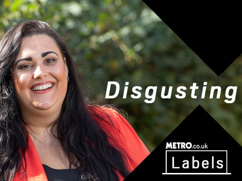 My Label and Me: A complete stranger looked straight at me and called me disgusting