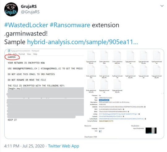 Cybersecurity reasearcher @GrujaRS tweets screenshots on July 25, 2020: #WastedLocker #Ransomware extension .garminwasted! Sample https://www.hybrid-analysis.com/sample/905ea119ad8d3e54cd228c458a1b5681abc1f35df782977a23812ec4efa0288a/5f1c3c4fcc7b650fd7303a8a Garmin is reportedly being asked to pay a $10 million ransom to free its systems from a cyberattack that has taken down many of its services for two days. The navigation company was hit by a ransomware attack on Thursday, July 23, 2020, leaving customers unable to log fitness sessions in Garmin apps and pilots unable to download flight plans for aircraft navigation systems, among other problems. The company?s communication systems have also been taken offline, leaving it unable to respond to disgruntled customers.