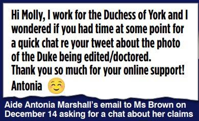 Un message lisant: Salut Molly, je travaille pour la duchesse d'York et je me suis demandé si vous aviez le temps à un moment donné pour une discussion rapide sur votre tweet sur la photo du duc en cours de modification / manipulation. Merci beaucoup pour votre soutien en ligne! ' Les aides du prince Andrew ont contacté Molly Skye Brown et lui ont demandé de les aider à discréditer Virginia Roberts.