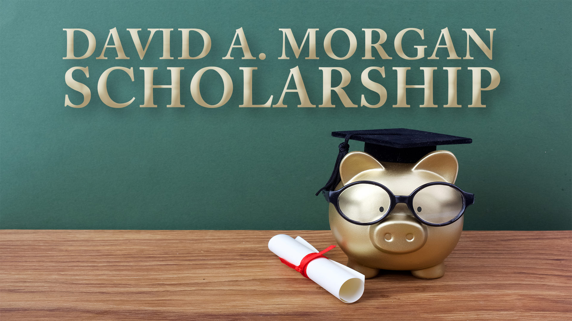 David A Morgan Scholarship