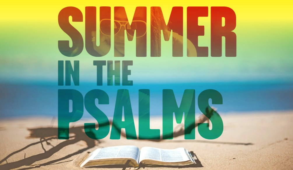 Summer In The Psalms - Unless the Lord
