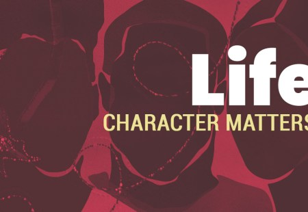 Life | Character Matters
