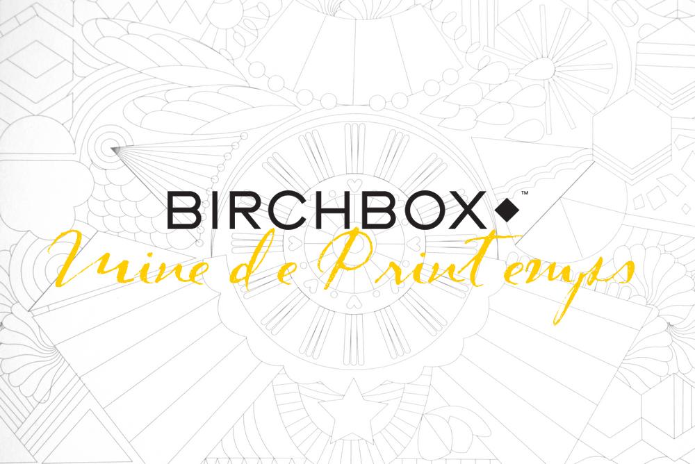 Birchbox mine de printemps