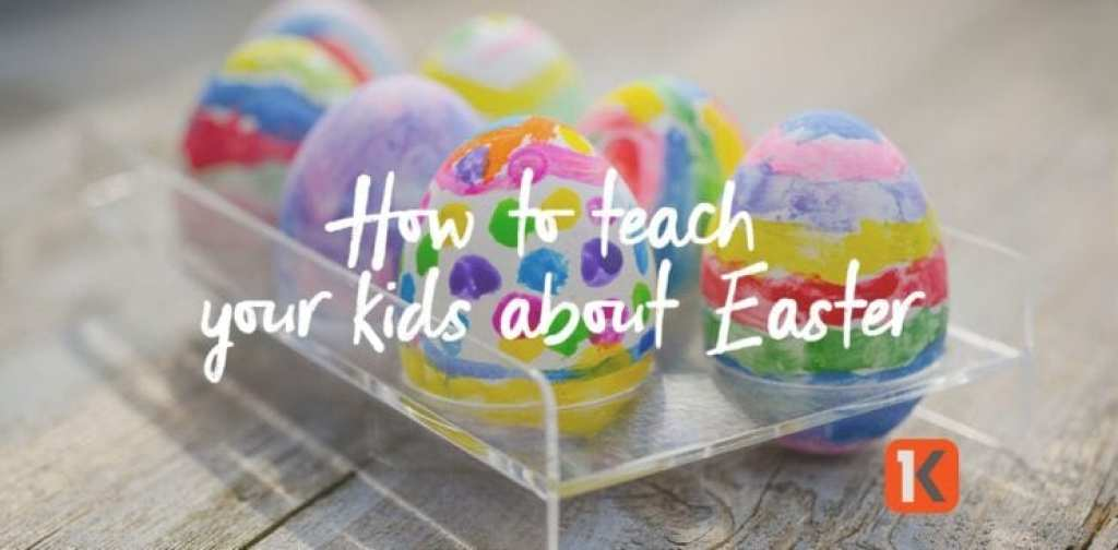 How to Teach Your Kids About Easter