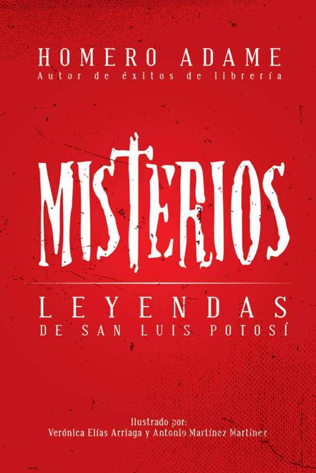 Enjoyable Homero Adame Presenta Misterios Leyendas De San Luis Potosi Home Interior And Landscaping Palasignezvosmurscom