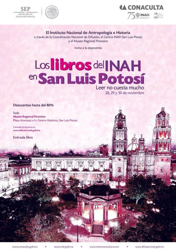 Los libros del INAH en San Luis Potosí  @ Museo Regional Potosino    San Luis Potosí   San Luis Potosí   México