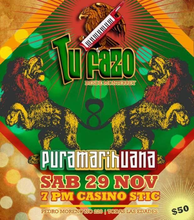 Tu Fazo y Pura Marihuana @ Casino Stic | San Luis Potosí | San Luis Potosí | México