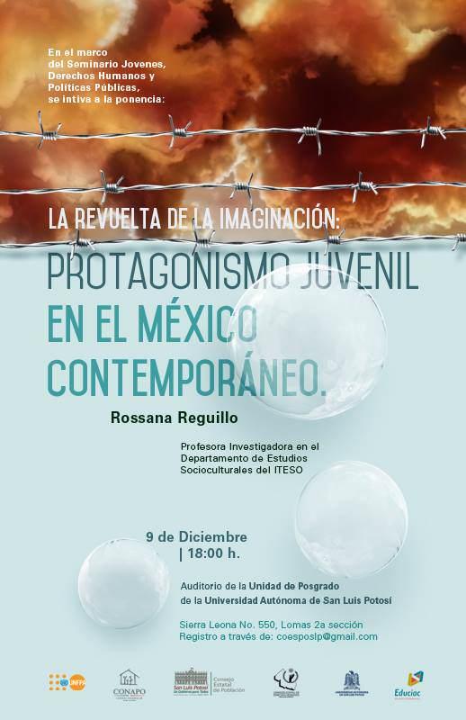 La Revuelta de la imaginación: protagonismo juvenil en el México Contemporáneo @ Auditorio de la Unidad de Posgrado de la UASLP | San Luis Potosí | San Luis Potosí | México