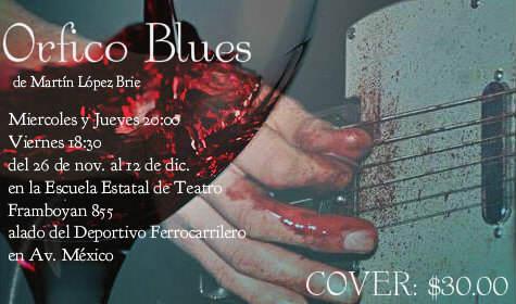 Orfico Blues @ Escuela Estatal de Teatro | San Luis Potosí | San Luis Potosí | México