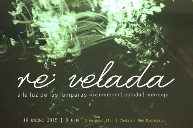 Re Velada (exposición) @ San Luis Potosí | San Luis Potosí | México