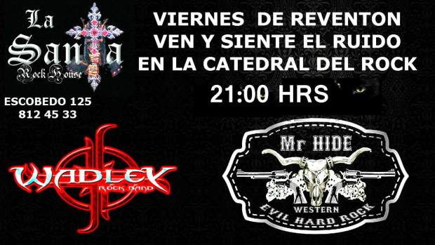 Mr. Hide / Wadley @ La Santa Rock House