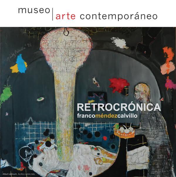 "Inauguración de ""Retrocrónica"" de Franco Méndez Calvillo @ Museo de Arte Contemporáneo"