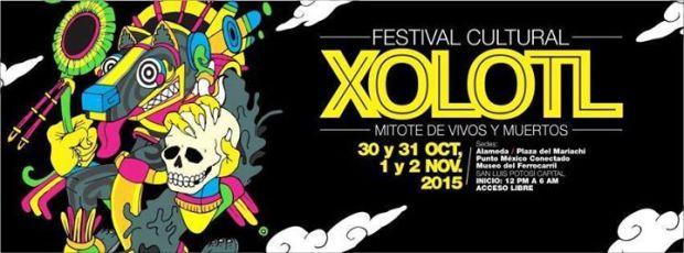 Festival Cultural Xolotl Mitote de vivos y muertos @ San Luis Potosí