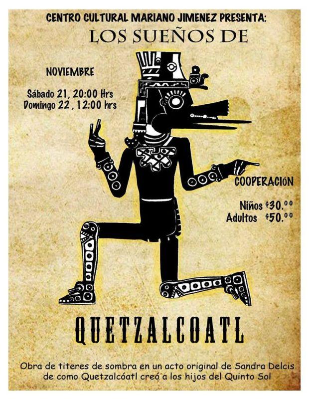 Los sueños de Quetzacóatl @ Centro Cultural Mariano Jiménez