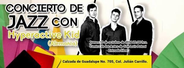 Jazz de Alemania - Hyperactive Kid @ Centro de las Artes de San Luis Potosí