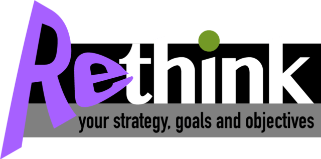 Rethink your strategy, goals and objectives