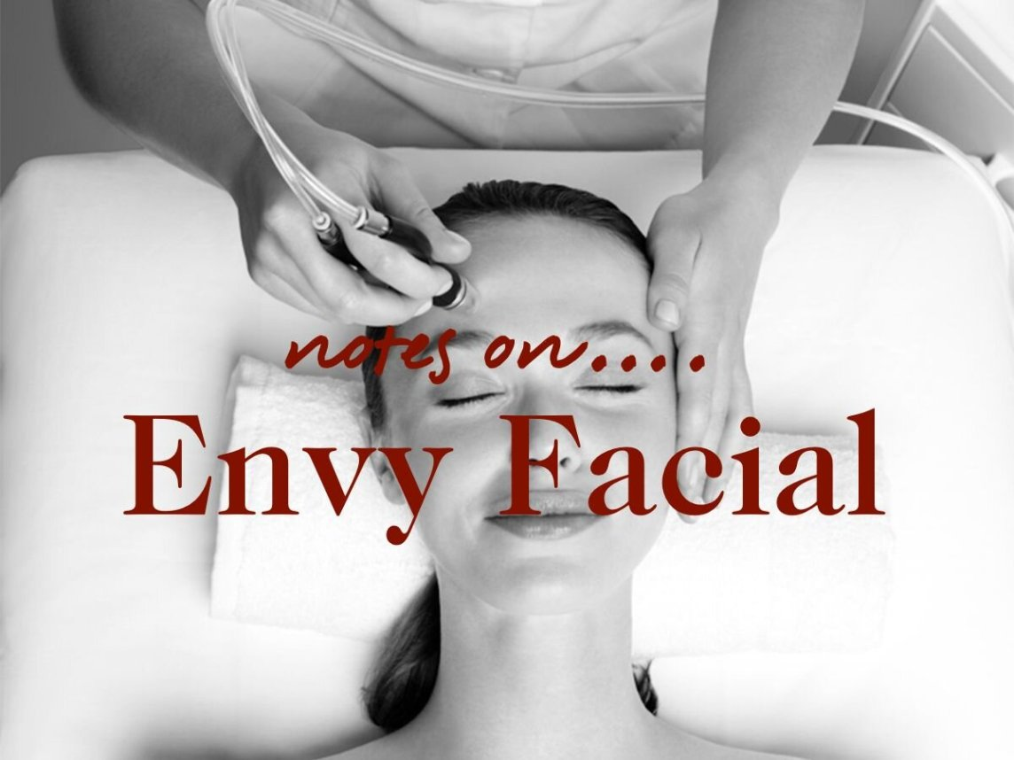 Notes on… Envy Facial