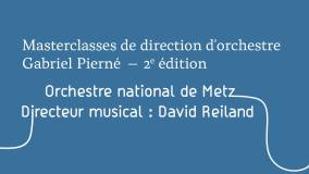 masterclasses de direction d'orchestre ~ orchestre national de metz ~ david reiland