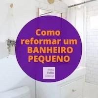 Como reformar um banheiro pequeno