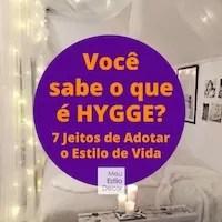 Você sabe o que é Hygge? 7 Jeitos de Adotar o Estilo de Vida