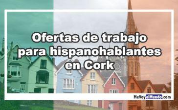 Ofertas de trabajo para personas que hablan español en Cork, Irlanda